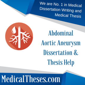 Abdominal Aortic Aneurysm Dissertations & Thesis Help