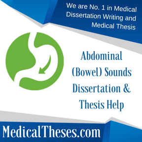 Abdominal (Bowel) Sounds Dissertations & Thesis Help