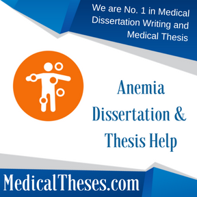 Anemia Dissertation & Thesis Help