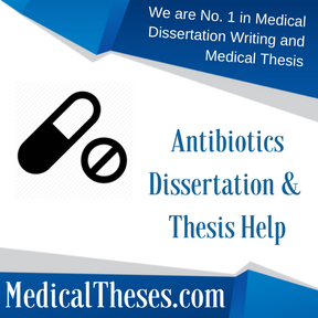 Antibiotics Dissertation & Thesis Help