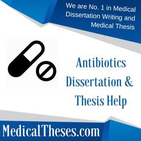 Antibiotics Dissertation & Thesis Help