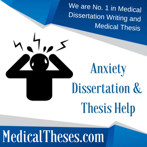Anxiety Dissertation & Thesis Help