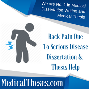 Back Pain Due To Serious Disease Dissertation & Thesis Help