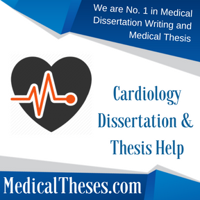 Cardiology Dissertation & Thesis Help