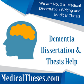 Dementia Dissertation & Thesis Help