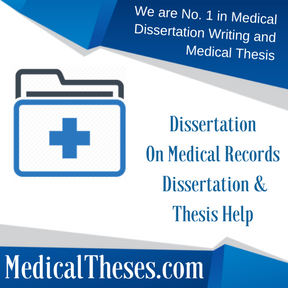 Dissertation On Medical Records Dissertation & Thesis Help