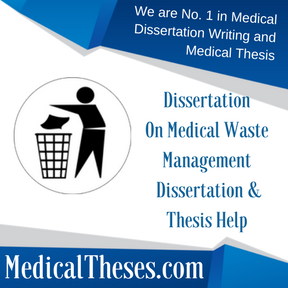 dissertation on medical waste management medical thesis writing dissertation on medical waste management dissertation thesis help