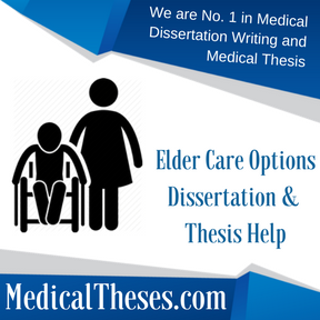 Elder Care Options Dissertation & Thesis Help