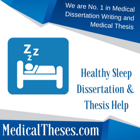 Healthy Sleep Dissertation & Thesis Help