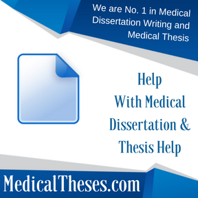 Help With Medical Dissertation & Thesis Help