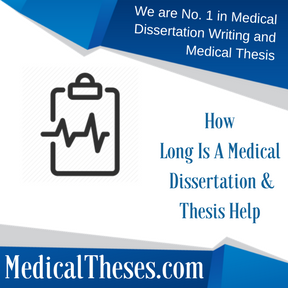 How Long Is A Medical Dissertation & Thesis Help