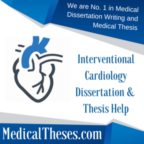 Interventional Cardiology Dissertation & Thesis Help