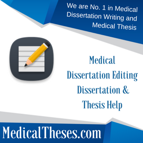 Medical Dissertation Editing Dissertation & Thesis Help