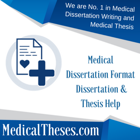 Medical Dissertation Format Dissertation & Thesis Help