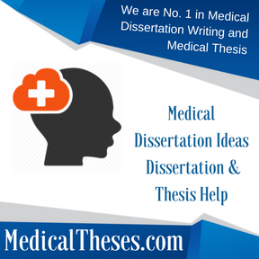 Medical Dissertation Ideas Dissertation & Thesis Help