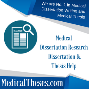 Medical Dissertation Research Dissertation & Thesis Help
