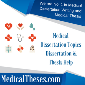 medical dissertation topics medical thesis writing service  medical dissertation topics dissertation thesis writing service help