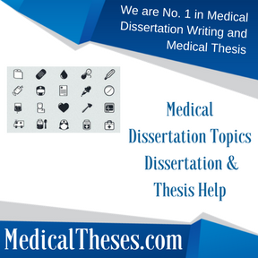 Medical Dissertation Topics Dissertation & Thesis Help