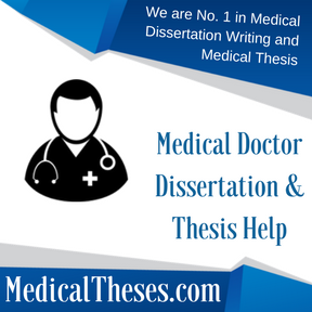 Medical Doctor Dissertation & Thesis Help