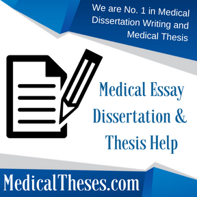 Medical Essay Dissertation & Thesis Help