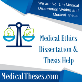 Medical Ethics Dissertation & Thesis Help