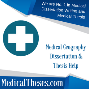 Medical Geography Dissertation & Thesis Help