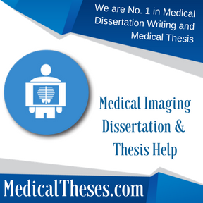 Medical Imaging Dissertation & Thesis Help