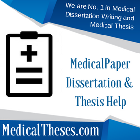 Medical Paper Dissertation & Thesis Help