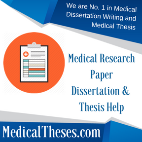 Medical Research Paper Dissertation & Thesis Help