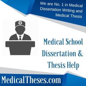 Medical School Dissertation & Thesis Help