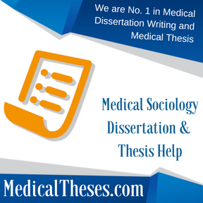 Medical Sociology Dissertation & Thesis Help