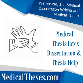 Medical Thesis latex Dissertation & Thesis Help