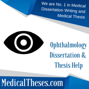 Ophthalmology Dissertation & Thesis Help