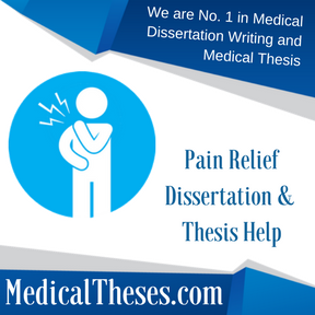 Pain Relief Dissertation & Thesis Help