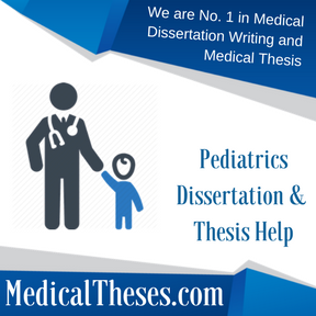 Pediatrics Dissertation & Thesis Help