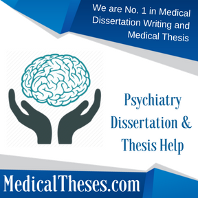Psychiatry Dissertation & Thesis Help