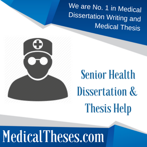 Senior Health Dissertation & Thesis Help