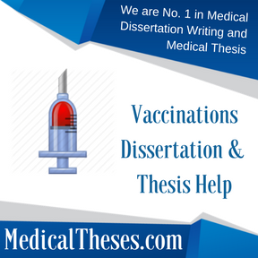 Vaccinations Dissertation & Thesis Help