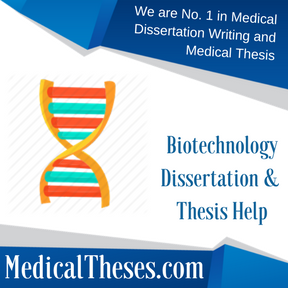 Biotechnology Dissertation & Thesis Help