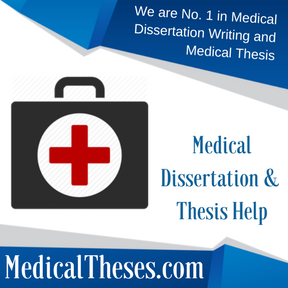 Medical Dissertation & Thesis Help