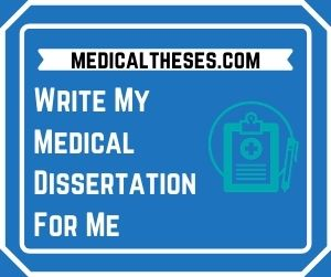 Write My Medical Dissertation For Me